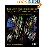 The Art and Science of Digital Compositing, Second Edition: Techniques for Visual Effects, Animation and Motion...
