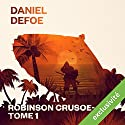 Robinson Crusoé: Tome 1 Audiobook by Daniel Defoe Narrated by Laurent Jacquet