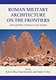 img - for Roman Military Architecture on the Frontiers by Rob Collins (2015-08-31) book / textbook / text book