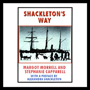 Shackleton's Way | [Margot Morrell, Stephanie Capparell]