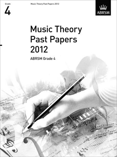 Music Theory Past Papers 2012, ABRSM Grade 4 (Theory of Music Exam papers & answers (ABRSM))