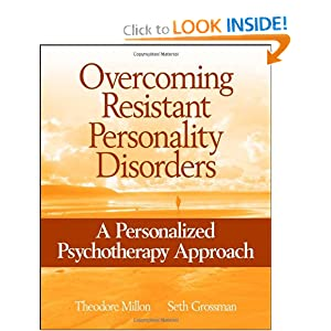 Overcoming Resistant Personality Disorders: A Personalized Psychotherapy Approach Seth Grossman, Theodore Millon