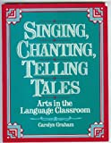 img - for Singing, Chanting, Telling Tales: Arts in the Language Classroom book / textbook / text book