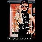 Being Audrey Hepburn: A Novel (       UNABRIDGED) by Mitchell Kriegman Narrated by Suzy Jackson