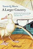 A Larger Country (APR Honickman 1st Book Prize)