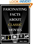 Fascinating Facts About Classic Movies