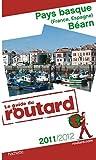 echange, troc Collectif - Guide du Routard Pays basque (France, Espagne) et Béarn 2011/2012