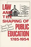 img - for Law and the Shaping of Public Education, 1785-1954 y 1st edition by Tyack, David, James, Thomas, Benavot, Aaron (1987) Hardcover book / textbook / text book