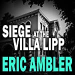 Siege at the Villa Lipp | Eric Ambler
