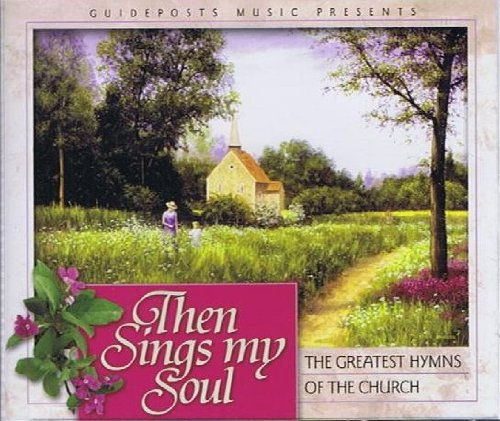 Guideposts (Reader's Digest) Music Presents Then Sings My Soul: The Greatest Hymns of the... by Brenda Lee, Don Hustad Chorale with the NBC Orchestra of Chicago, Choir of the Royal Navy College Chapel, The Jack Halloran Male Chorus and Pat Boone