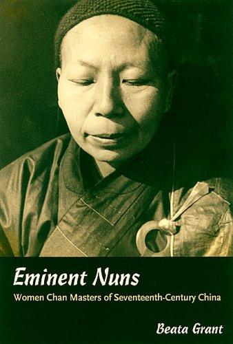 Eminent Nuns: Women Chan Masters of Seventheenth-Century China