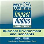 Wiley CPA Exam Review Impact Audios: Business Environment and Concepts, 3rd Edition | Anita L. Feller