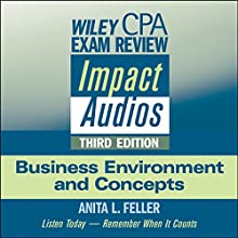 Wiley CPA Exam Review Impact Audios: Business Environment and Concepts, 3rd Edition Lecture by Anita L. Feller