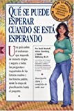 img - for Qu  Se Puede Esperar Cuando Se Est  Esperando: (What to Expect When You're Expecting, 3rd Edition) (Spanish Edition) book / textbook / text book