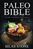 img - for Paleo Bible: Paleo Slow Cooker Recipes: Top 160+ Slow Cooker Recipes & 1 FULL Month Meal Plan for Boosting Energy, Healthy Weight Loss & Vibrant Living (The Approved Beginners Paleo Diet Cookbook) book / textbook / text book