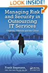 Managing Risk and Security in Outsour...