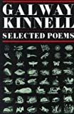 By Galway Kinnell Selected Poems: Galway Kinnell (1st First Edition) [Paperback]