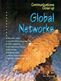 Global Networks (Communications Close-up) (0237526298) by Graham, Ian