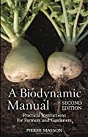 A Biodynamic Manual: Practical Instructions for Farmers and Gardeners