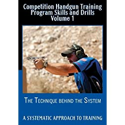 Competition Handgun Training Program Skills and Drills Volume 1