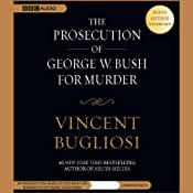 The Prosecution of George W. Bush for Murder | [Vincent Bugliosi]
