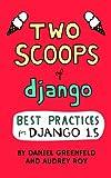 Two Scoops of Django: Best Practices for Django 1.5