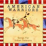 echange, troc American Warriors - Songs For Indian Veterans