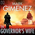 The Governor's Wife Audiobook by Mark Gimenez Narrated by Jeff Harding