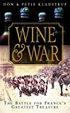 Wine and War: The French, the Nazis, and France's Greatest Treasure