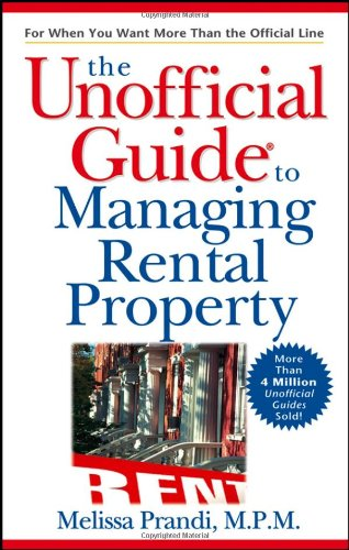 The Unofficial Guide to Managing Rental Property (Unofficial Guides)