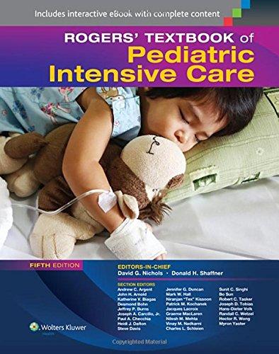 Rogers' Textbook of Pediatric Intensive Care (Rogers Textbook of Pediatric Intensive Care) Donald H. Shaffner MD David G. Nichols MD LWW
