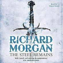 The Steel Remains   Livre audio Auteur(s) : Richard Morgan Narrateur(s) : Simon Vance