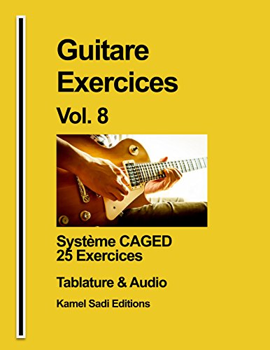 Guitare Exercices Vol. 8: Accords et Système CAGED (French Edition)