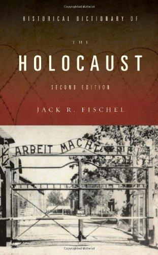 Historical Dictionary of the Holocaust (Historical Dictionaries of War, Revolution, and Civil Unrest)