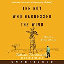 The Boy Who Harnessed the Wind: Creating Currents of Electricity and Hope | Livre audio Auteur(s) : William Kamkwamba, Bryan Mealer Narrateur(s) : Chike Johnson