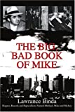 img - for The Big, Bad Book of Mike: Rogues, Rascals and Rapscallions Named Michael, Mike and Mickey book / textbook / text book