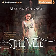 The Veil: Fianna Trilogy, Book 3 (       UNABRIDGED) by Megan Chance Narrated by Karen Peakes