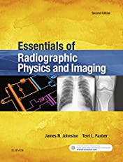 Essentials of Radiographic Physics and Imaging
