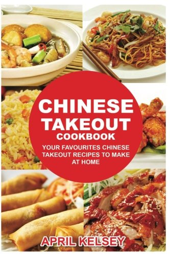 Chinese Takeout Cookbook: Your Favorites Chinese Takeout Recipes To Make At Home (Takeout Cookbooks Book) (Volume 1) (Make Cookbook compare prices)
