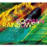 BOSNIAN RAINBOWS (ボスニアン・レインボーズ: +bonus track)