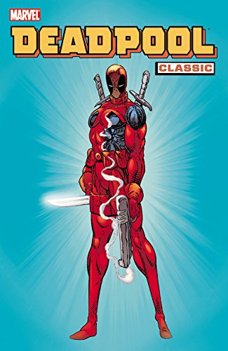 Deadpool Classic, Vol. 1
