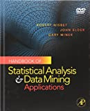 Handbook of Statistical Analysis and Data Mining Applications (0123747651) by Nisbet, Robert