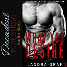 What You Desire | Livre audio Auteur(s) : Landra Graf Narrateur(s) : Peter B. Brooke