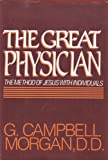 The Great Physician (0800704851) by Morgan, G. Campbell