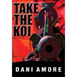 Take The Koi (with Bonus 70-page Excerpt!) (Kindle Edition) recently tagged 