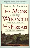 The Monk Who Sold His Ferrari: A Fable About Fulfilling Your Dreams & Reaching Your Destiny, by Robin Sharma (1999)