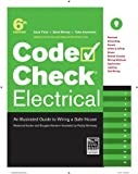 Code Check Electrical 6th Edition: An Illustrated Guide to Wiring a Safe House - 160085334X