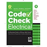 Electrical: An Illustrated Guide to Wiring a Safe House (Code Check Electrical: An Illustrated Guide to Wiring a Safe)by Redwood Kardon