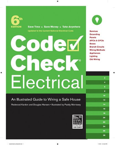 Code Check Electrical 6th Edition: An Illustrated Guide to Wiring a Safe House - Taunton Press - 160085334X - ISBN: 160085334X - ISBN-13: 9781600853340