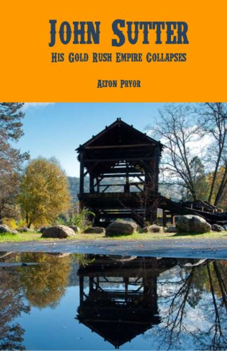 john-sutter-his-gold-rush-empire-collapsed-english-edition